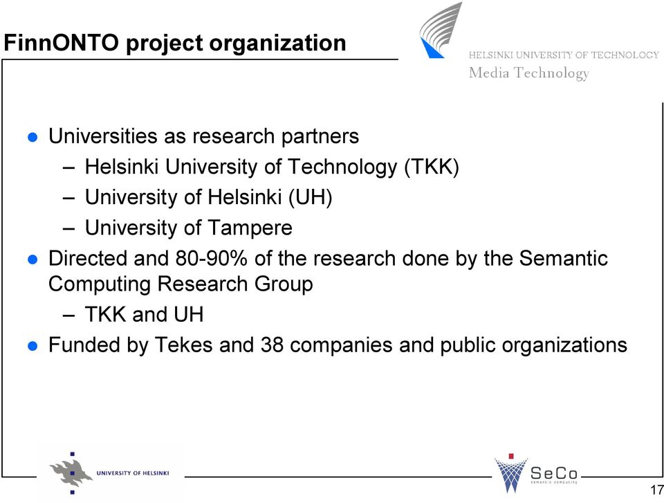 Tampere Directed and 80-90% of the research done by the Semantic Computing