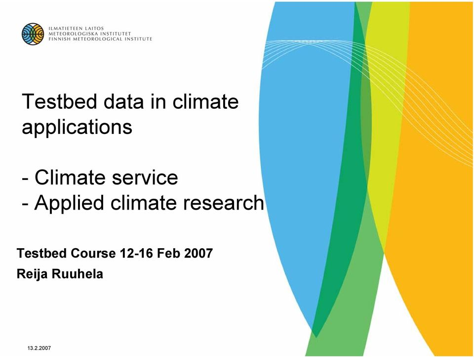Applied climate research Testbed