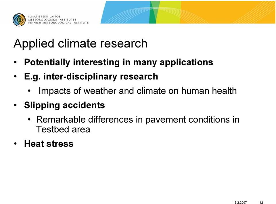 inter-disciplinary research Impacts of weather and climate on