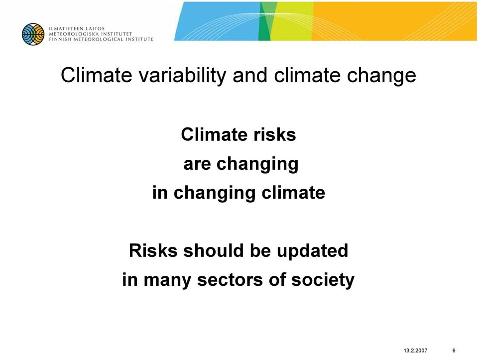 changing climate Risks should be