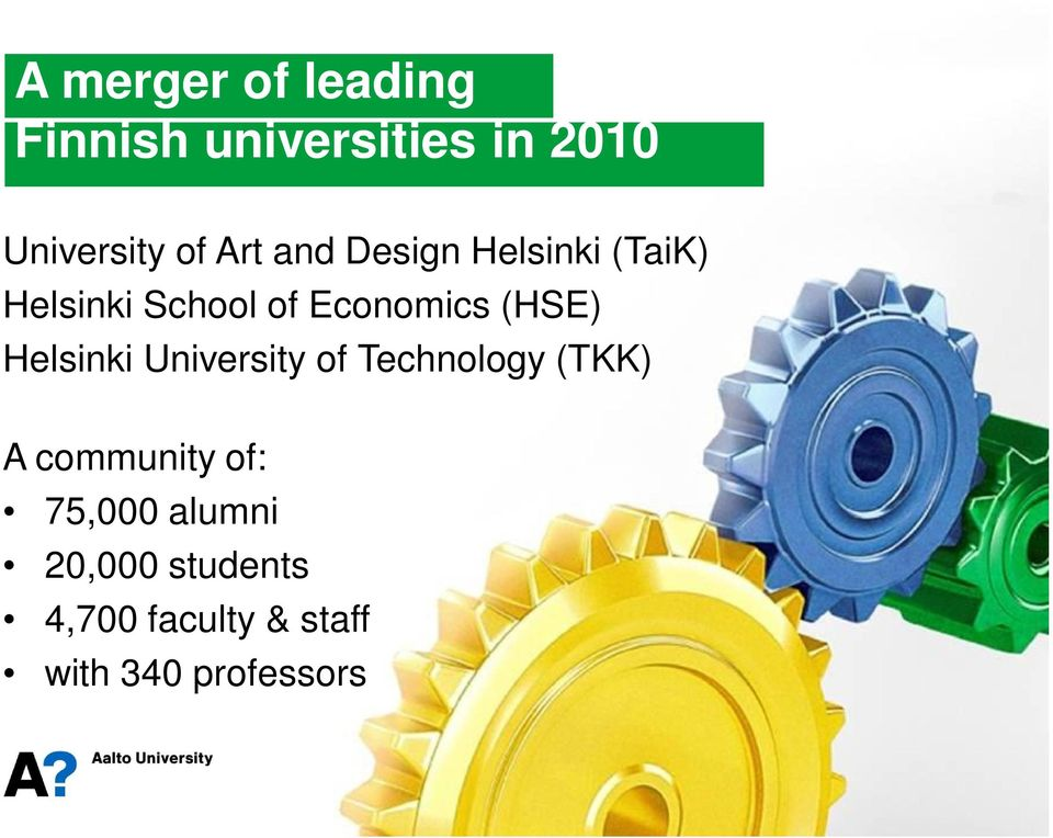 (HSE) Helsinki University of Technology (TKK) A community of: