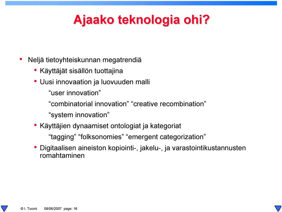 user innovation combinatorial innovation creative recombination system innovation Käyttäjien