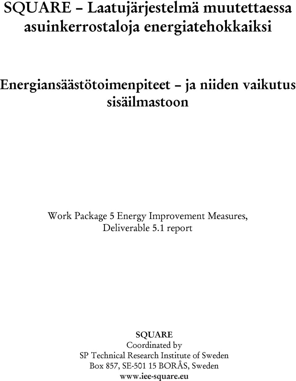 sisäilmastoon Work Package 5, Deliverable 5.