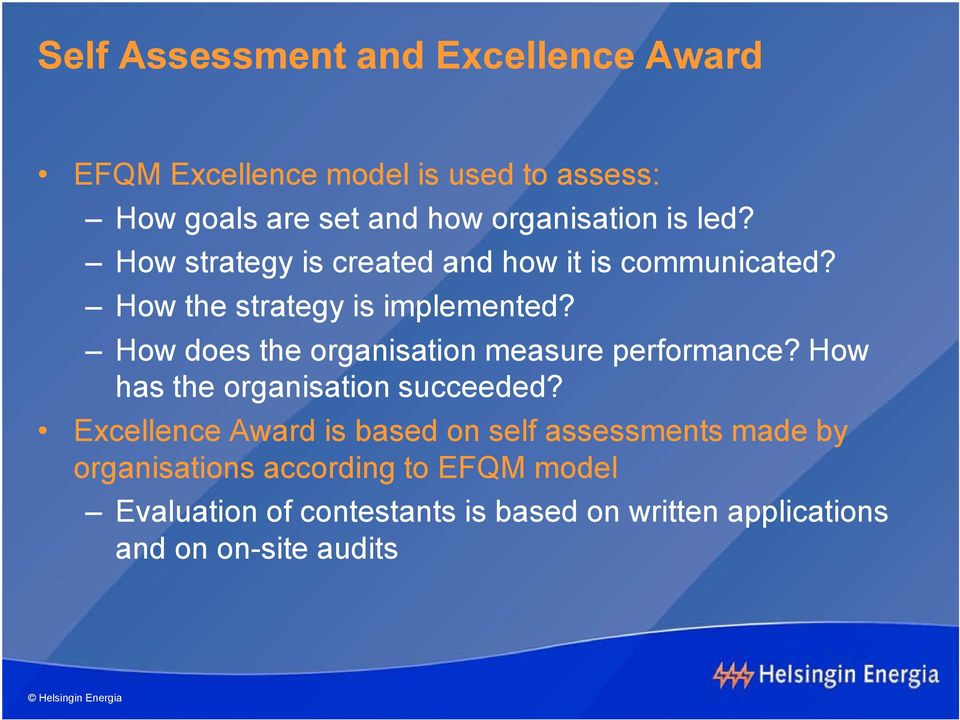 How does the organisation measure performance? How has the organisation succeeded?