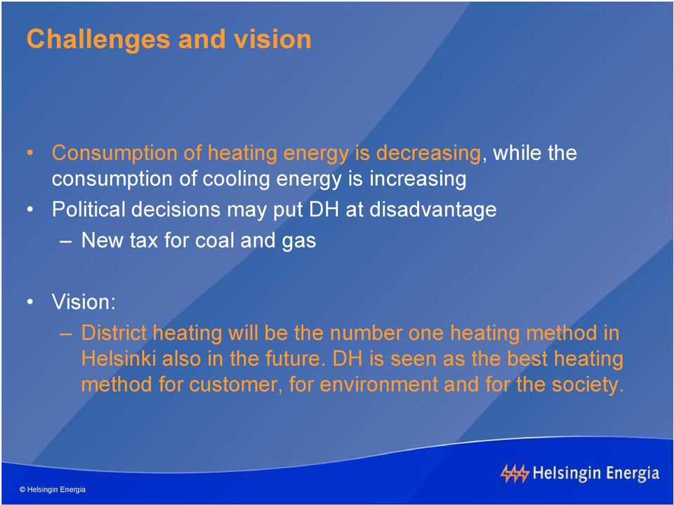 and gas Vision: District heating will be the number one heating method in Helsinki also in