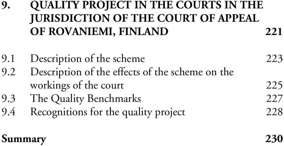 2 Description of the effects of the scheme on the workings of the court 225