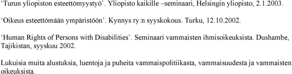 Human Rights of Persons with Disabilities. Seminaari vammaisten ihmisoikeuksista.