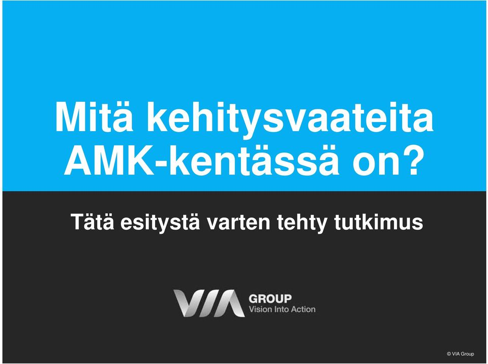 AMK-kentässä on?