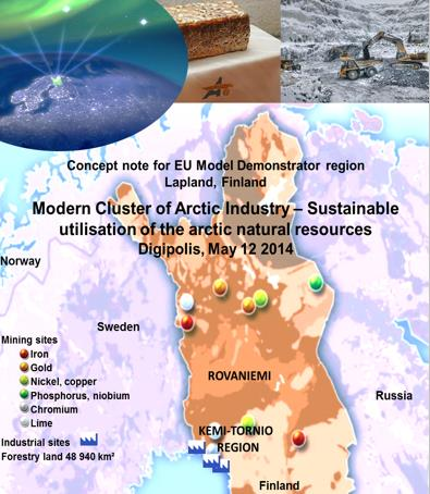 ARCTIC BUSINESS CONCEPT ABC Lapland s Vision - Modern Cluster of Arctic industry Arctic Industry and Circular Economy Cluster is managed by Digipolis Model region to demonstrate EC new wave cluster