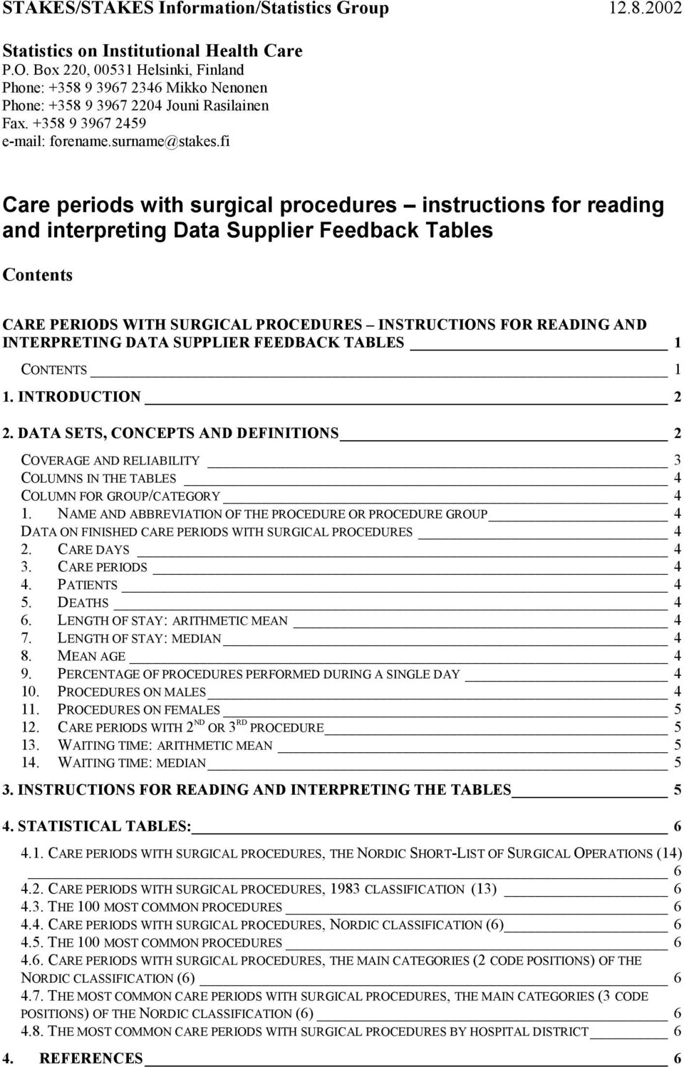 fi Care periods with surgical procedures instructions for reading and interpreting Data Supplier Feedback Tables Contents CARE PERIODS WITH SURGICAL PROCEDURES INSTRUCTIONS FOR READING AND