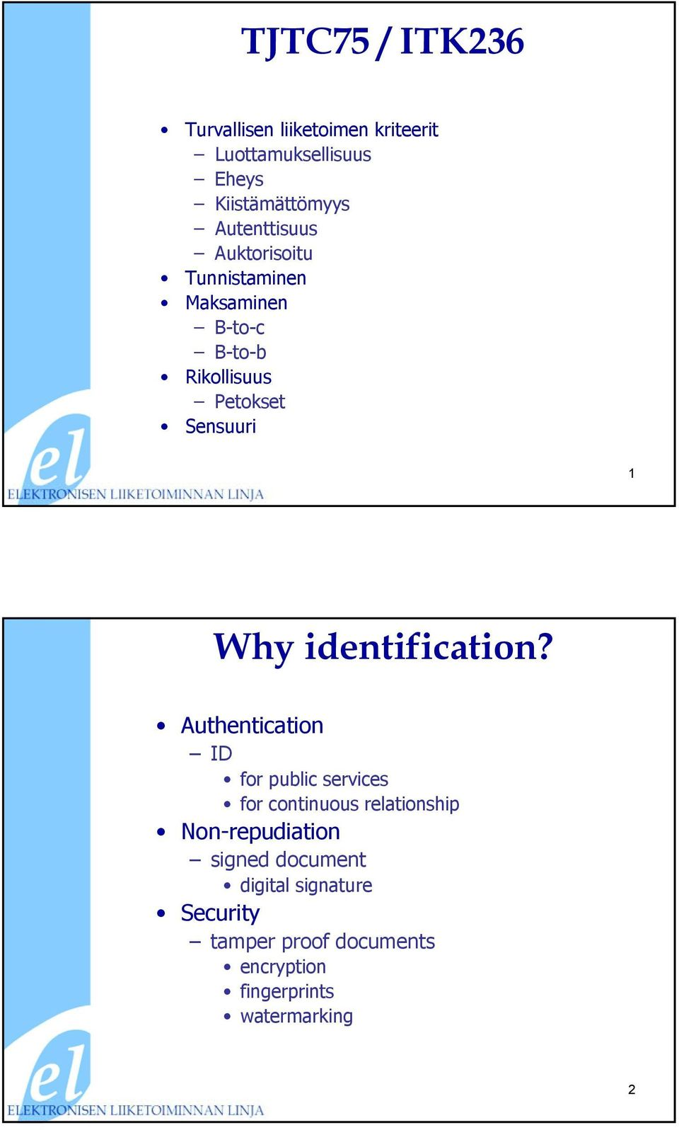Why identification?