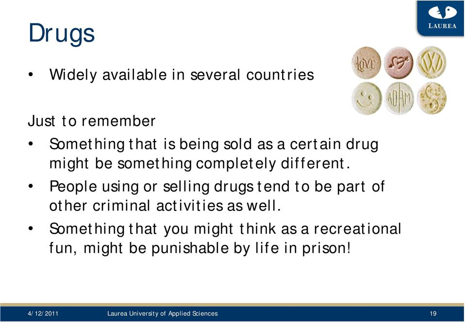 People using or selling drugs tend to be part of other criminal activities as well.