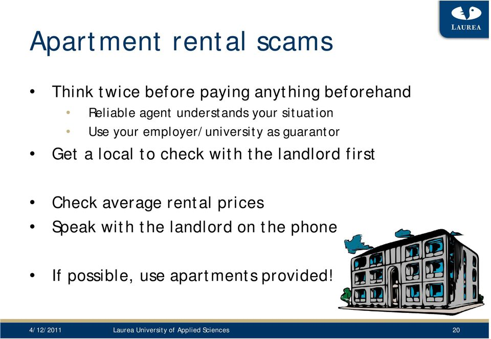 check with the landlord first Check average rental prices Speak with the landlord on