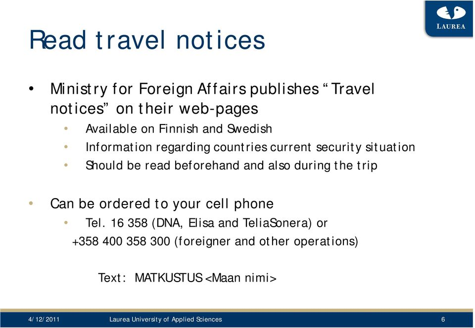 also during the trip Can be ordered to your cell phone Tel.