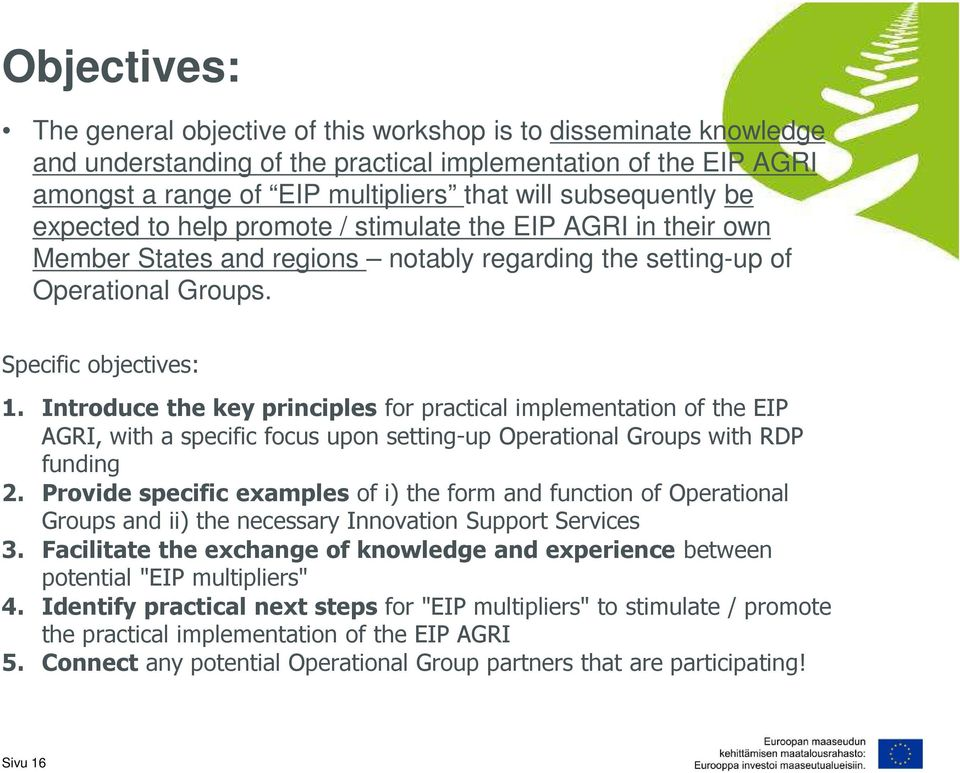 Introduce the key principles for practical implementation of the EIP AGRI, with a specific focus upon setting-up Operational Groups with RDP funding 2.