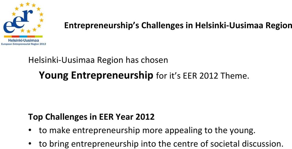 Top Challenges in EER Year 2012 to make entrepreneurship more appealing