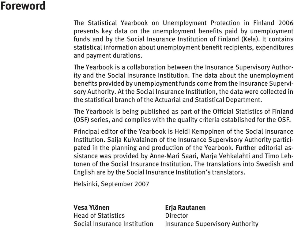 The Yearbook is a collaboration between the Insurance Supervisory Authority and the Social Insurance Institution.