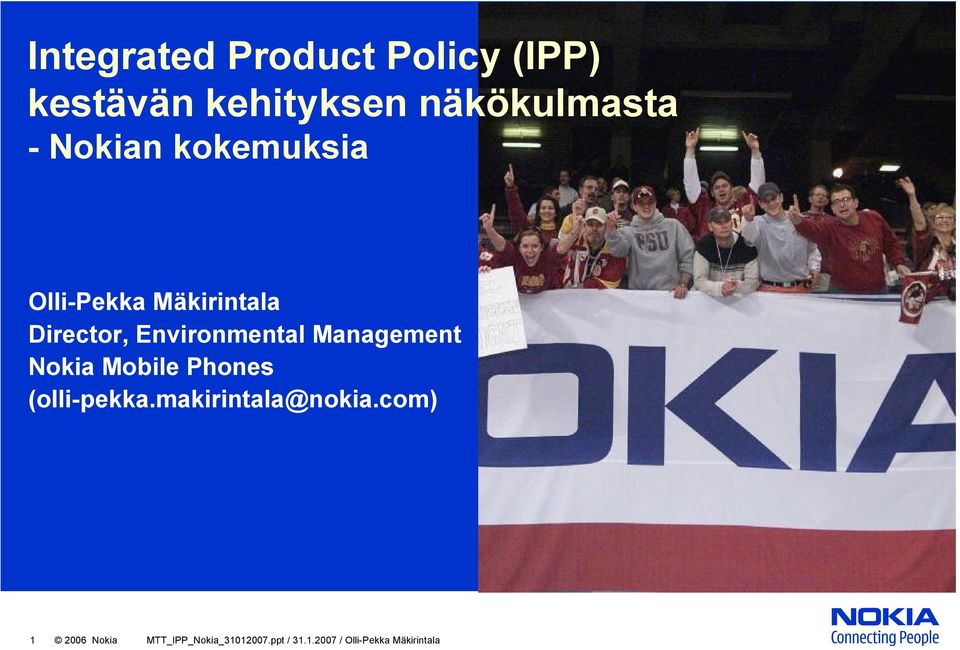 Management Nokia Mobile Phones (olli pekka.makirintala@nokia.