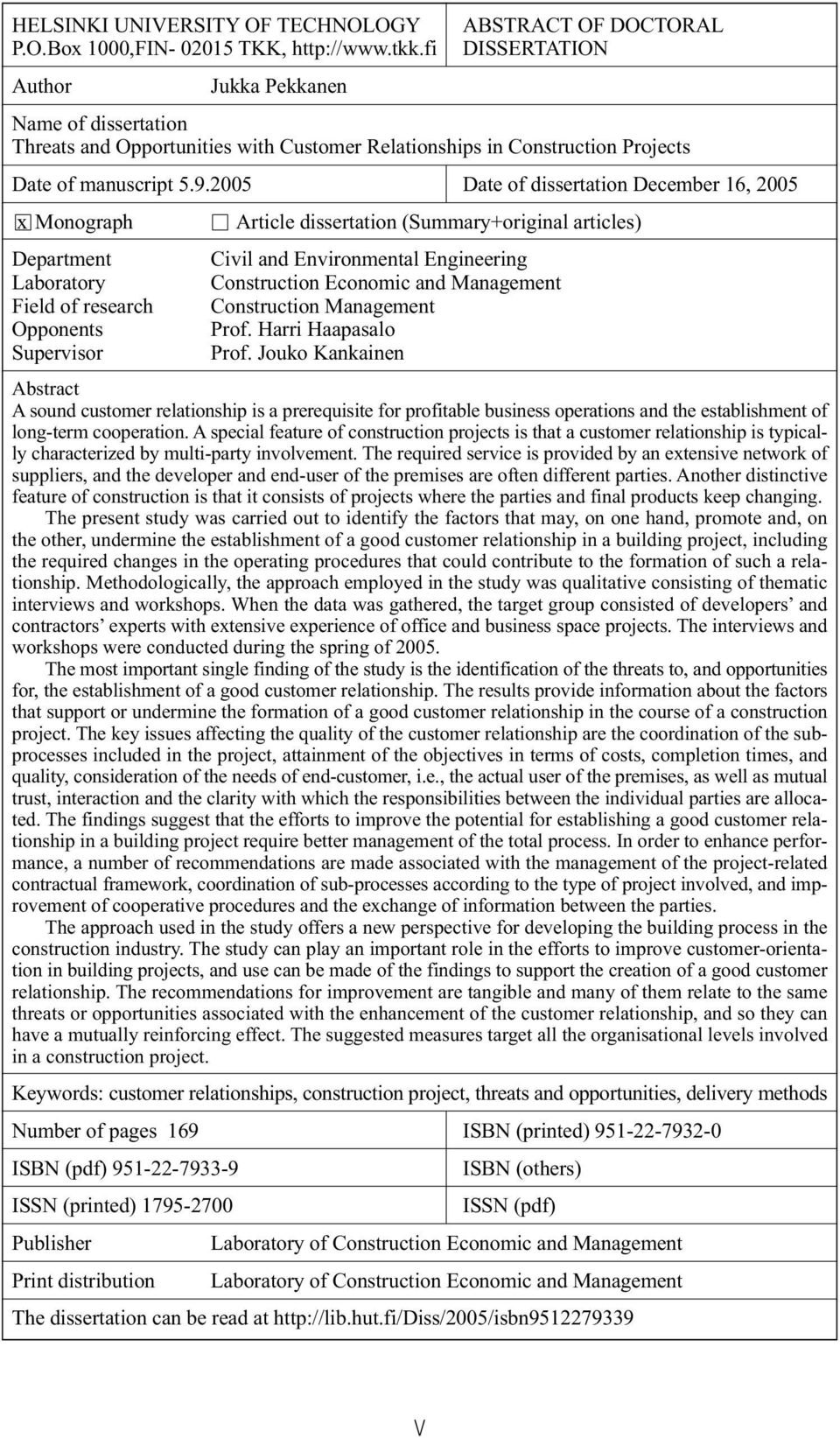 2005 Date of dissertation December 16, 2005 x Monograph Article dissertation (Summary+original articles) Department Civil and Environmental Engineering Laboratory Construction Economic and Management