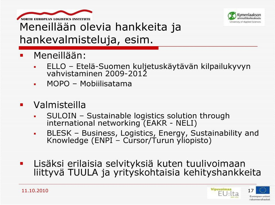 SULOIN Sustainable logistics solution through international networking (EAKR - NELI) BLESK Business, Logistics,