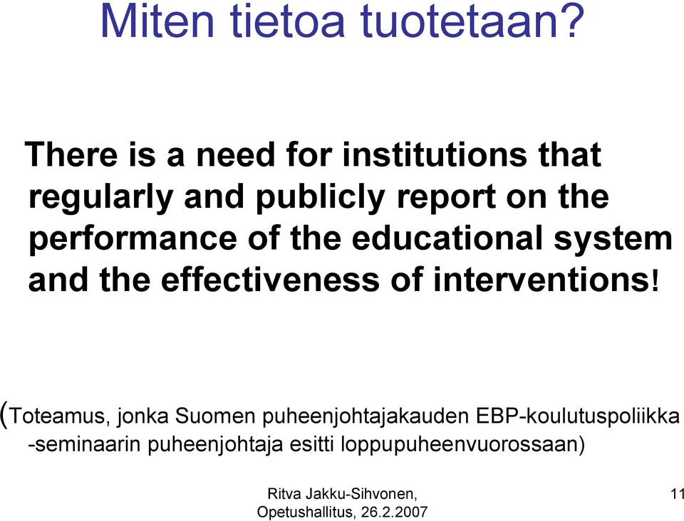 performance of the educational system and the effectiveness of