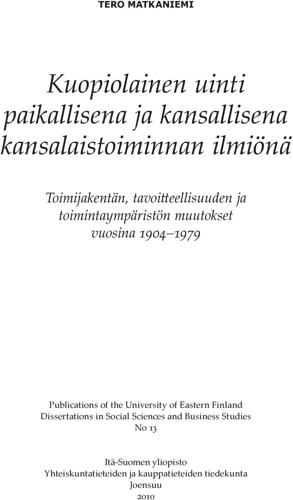 Publications of the University of Eastern Finland Dissertations in Social Sciences and
