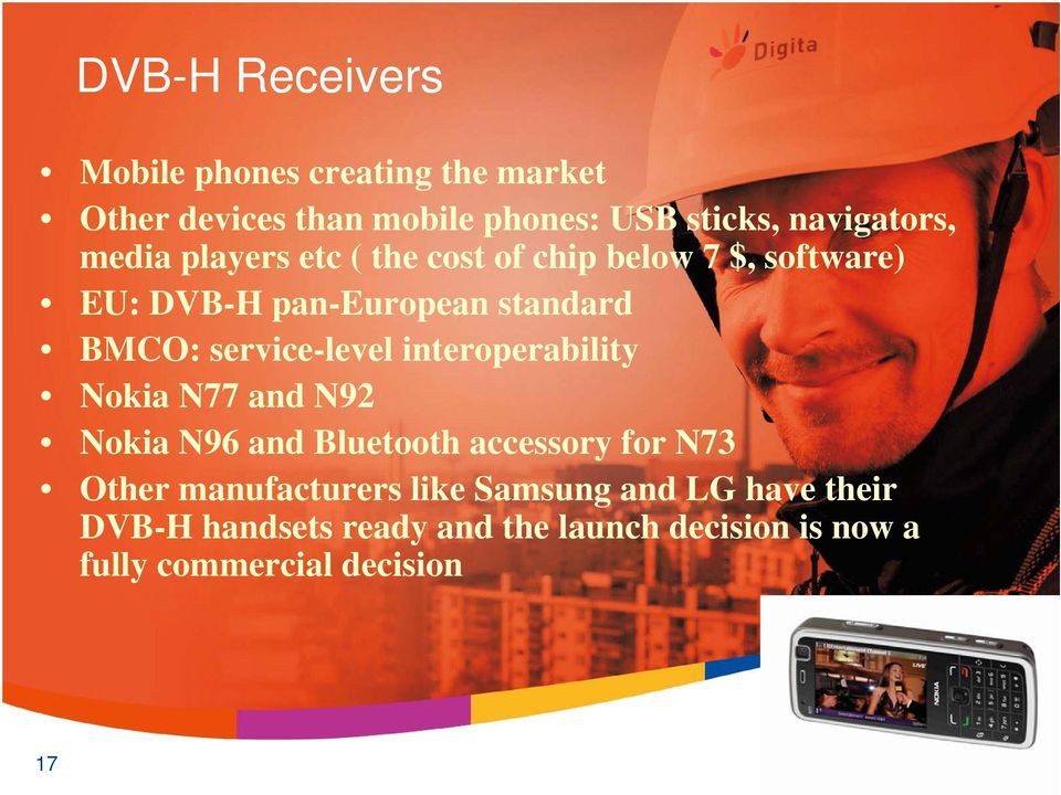 BMCO: service-level interoperability Nokia N77 and N92 Nokia N96 and Bluetooth accessory for N73 Other