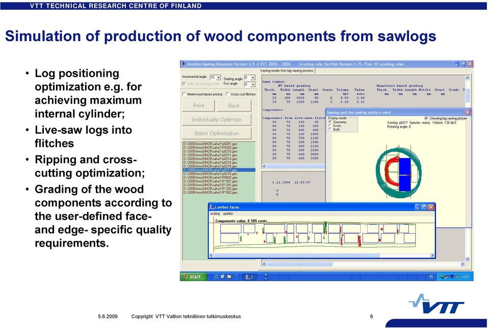 crosscutting optimization; Grading of the wood components according to the user defined