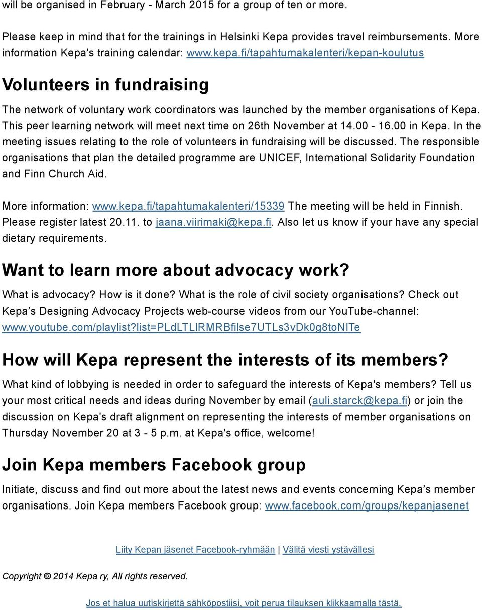 fi/tapahtumakalenteri/kepan-koulutus Volunteers in fundraising The network of voluntary work coordinators was launched by the member organisations of Kepa.