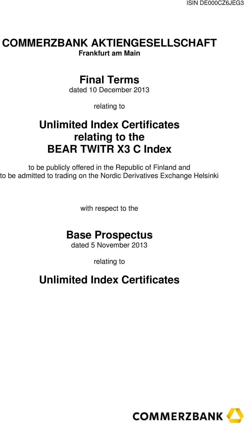 Republic of Finland and to be admitted to trading on the Nordic Derivatives Exchange Helsinki