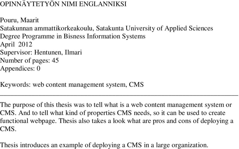 of this thesis was to tell what is a web content management system or CMS.