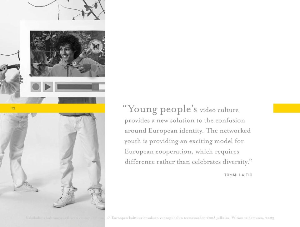 The networked youth is providing an exciting model for