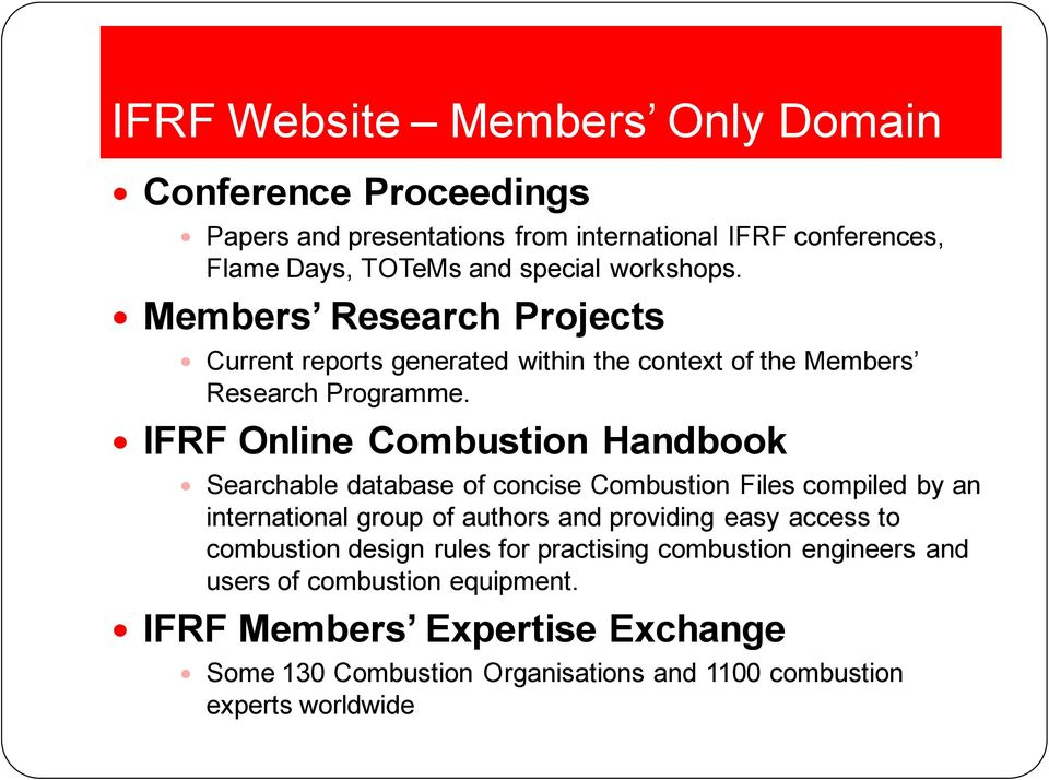IFRF Online Combustion Handbook Searchable database of concise Combustion Files compiled by an international group of authors and providing easy access to