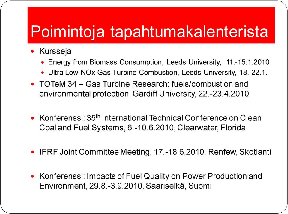-23.4.2010 Konferenssi: 35 th International Technical Conference on Clean Coal and Fuel Systems, 6.