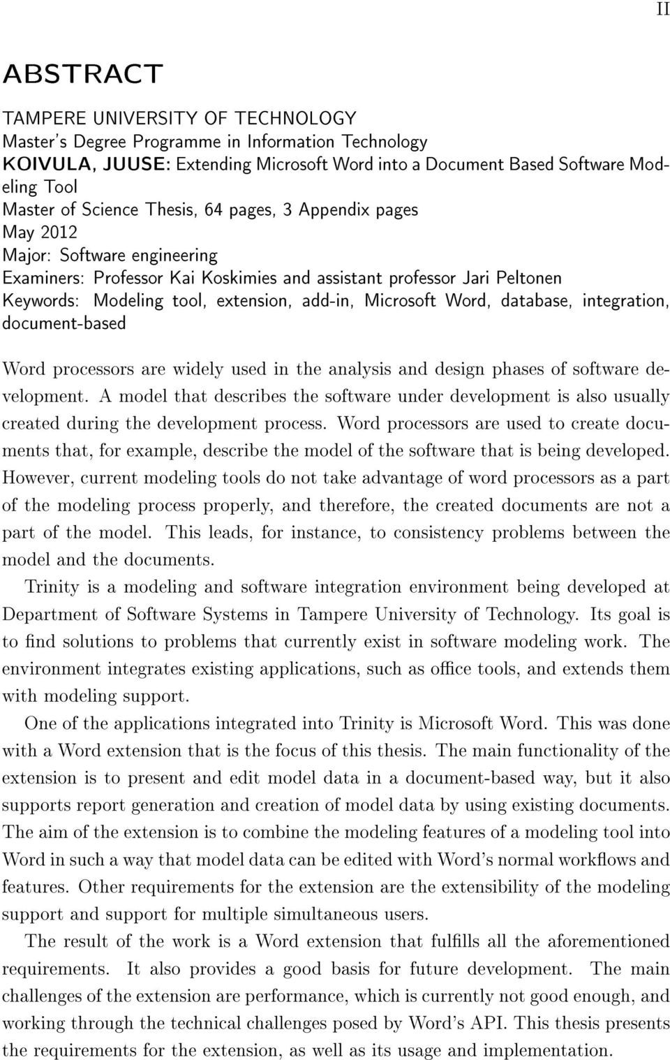 Microsoft Word, database, integration, document-based Word processors are widely used in the analysis and design phases of software development.