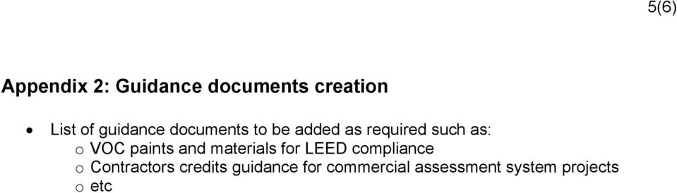paints and materials for LEED compliance o Contractors
