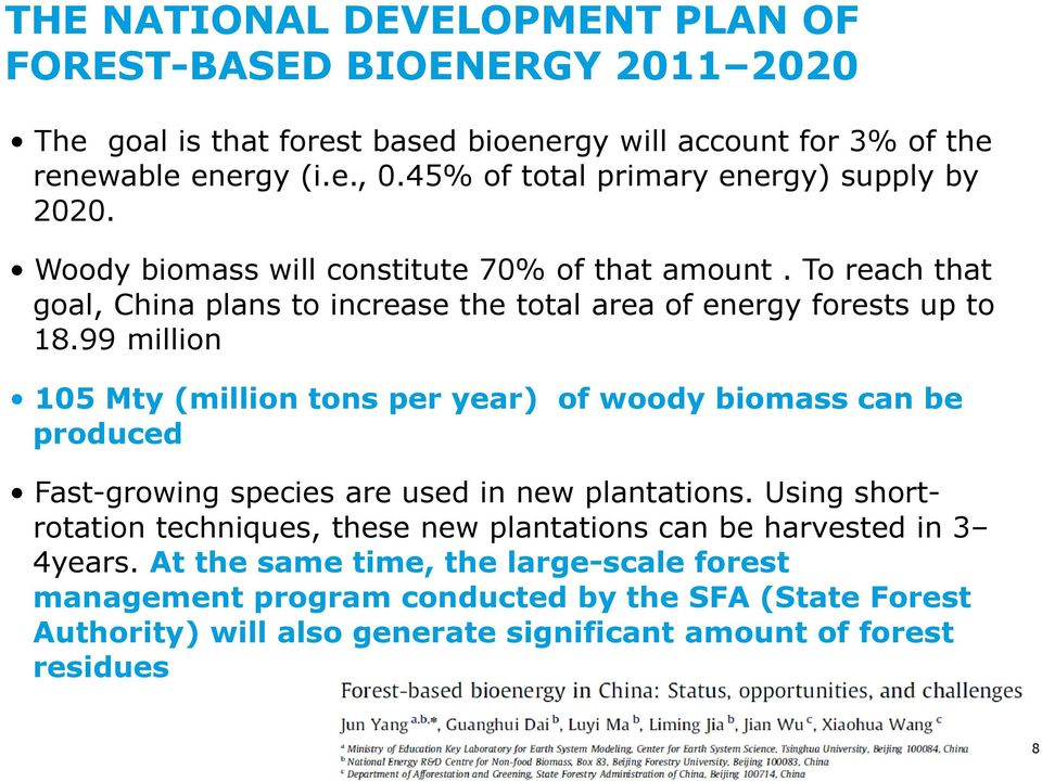 To reach that goal, China plans to increase the total area of energy forests up to 18.