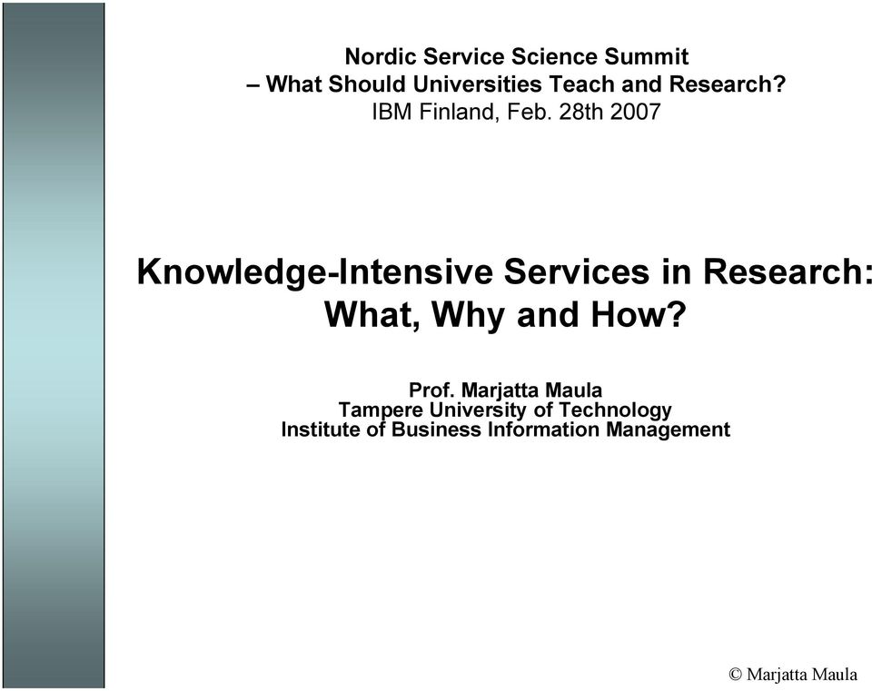 28th 2007 Knowledge-Intensive Services in Research: What, Why and