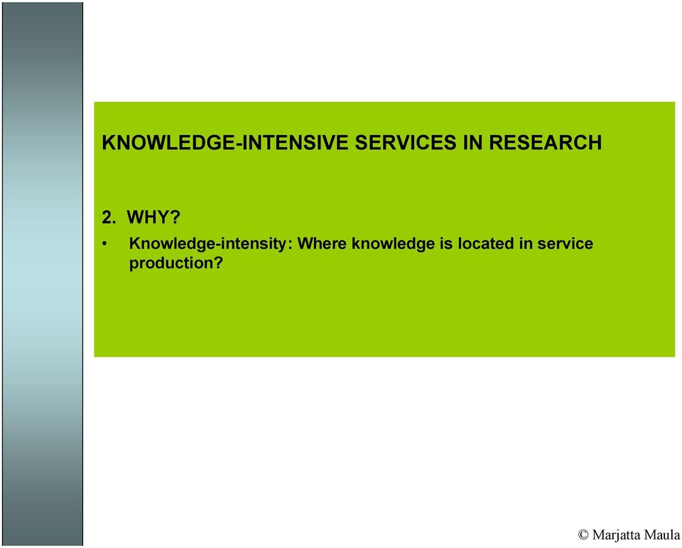 Knowledge-intensity: Where