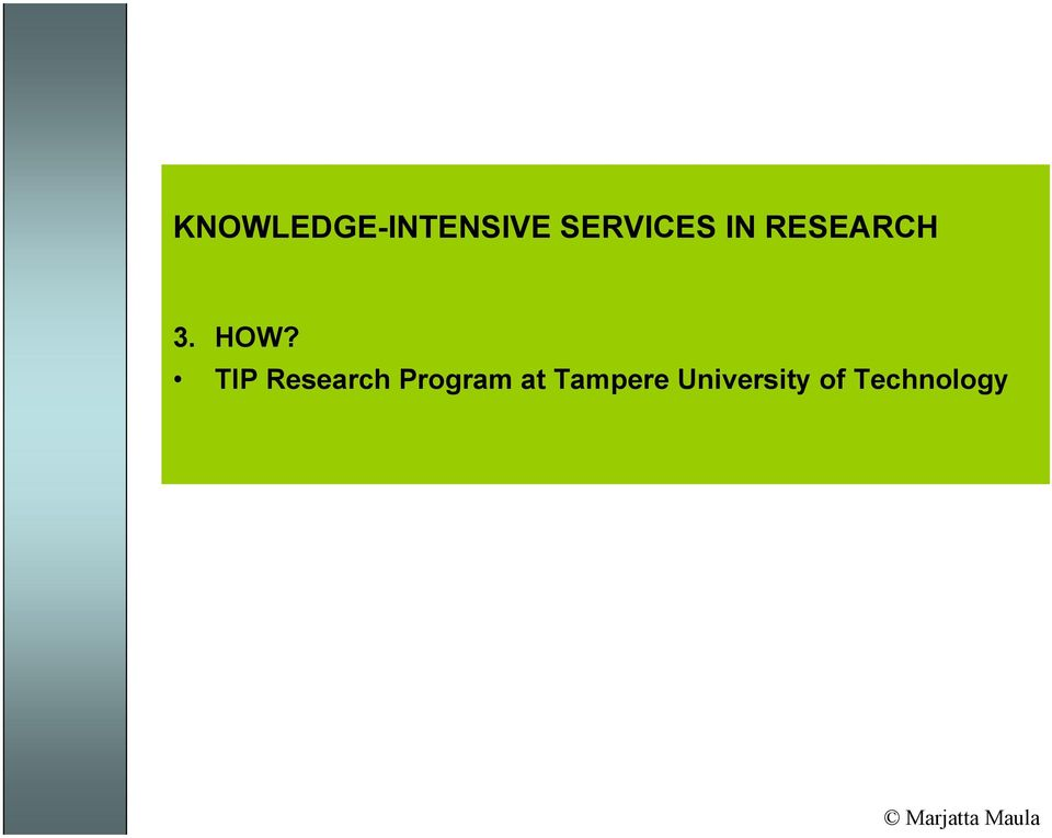 HOW? TIP Research Program