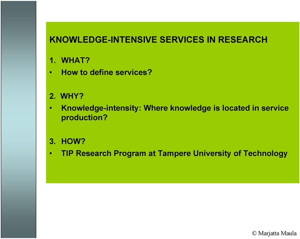 Knowledge-intensity: Where knowledge is located in