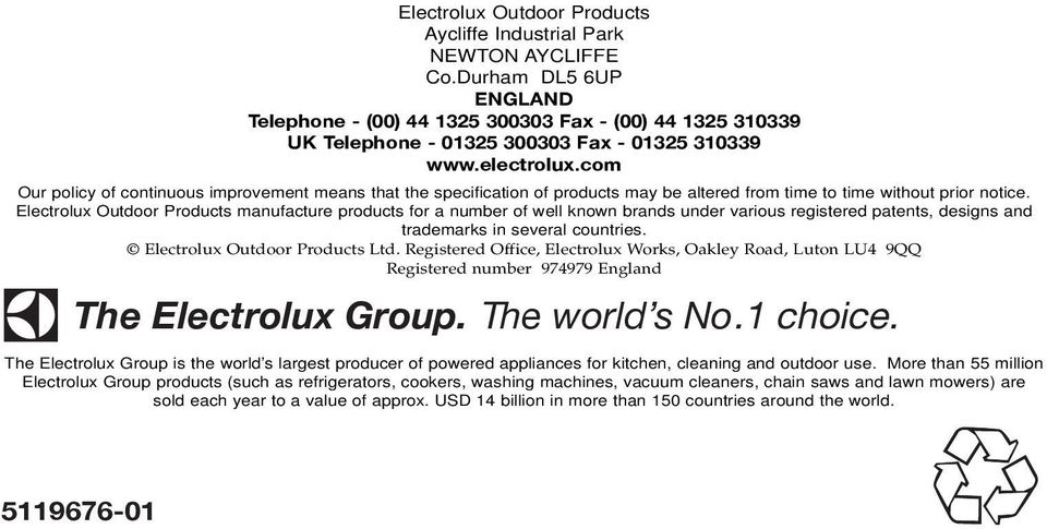 Electrolux Outdoor Products manufacture products for a number of well known brands under various registered patents, designs and trademarks in several countries. Electrolux Outdoor Products Ltd.