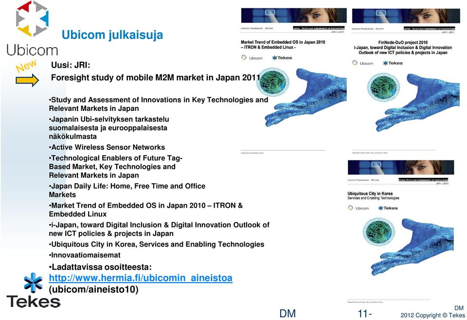 Embedded Linux i-japan, toward Digital Inclusion & Digital Innovation Outlook of new ICT policies & projects in Japan Ubiquitous City in Korea, Services and Enabling Technologies