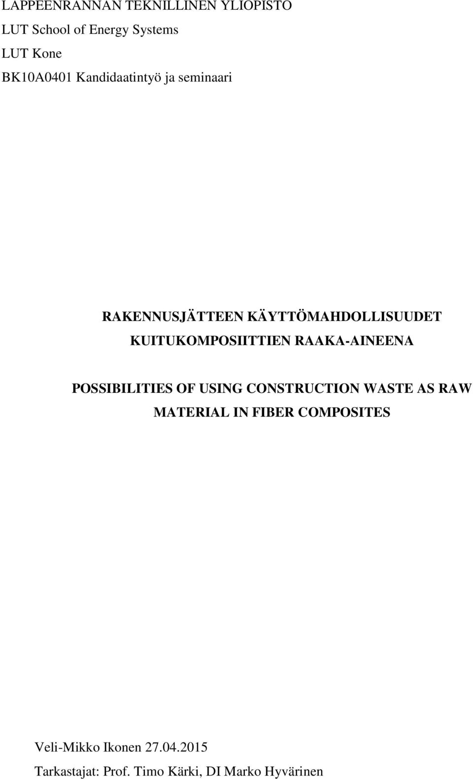 RAAKA-AINEENA POSSIBILITIES OF USING CONSTRUCTION WASTE AS RAW MATERIAL IN FIBER