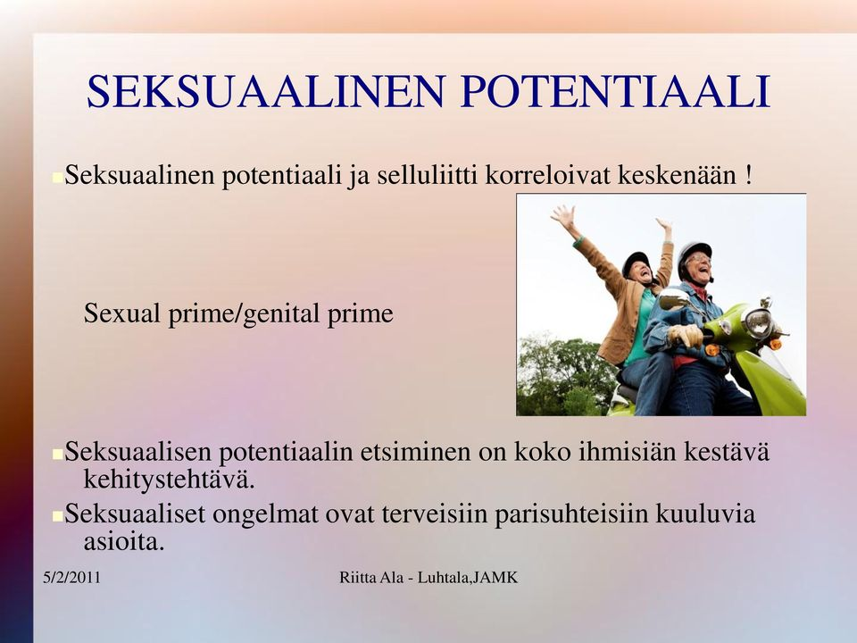 Sexual prime/genital prime Seksuaalisen potentiaalin etsiminen on