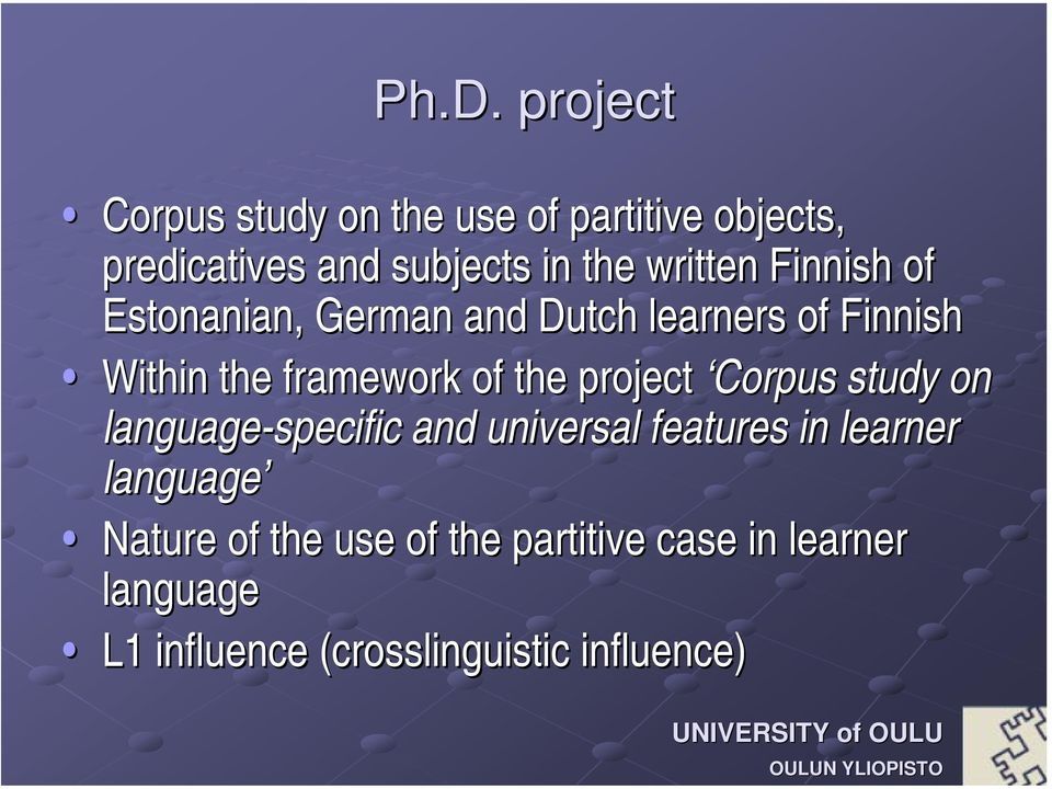 the project Corpus study on language-specific and universal features in learner language