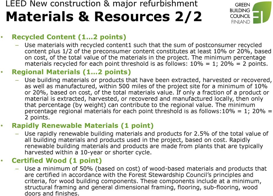 The minimum percentage materials recycled for each point threshold is as follows: 10% = 1; 20% = 2 points.