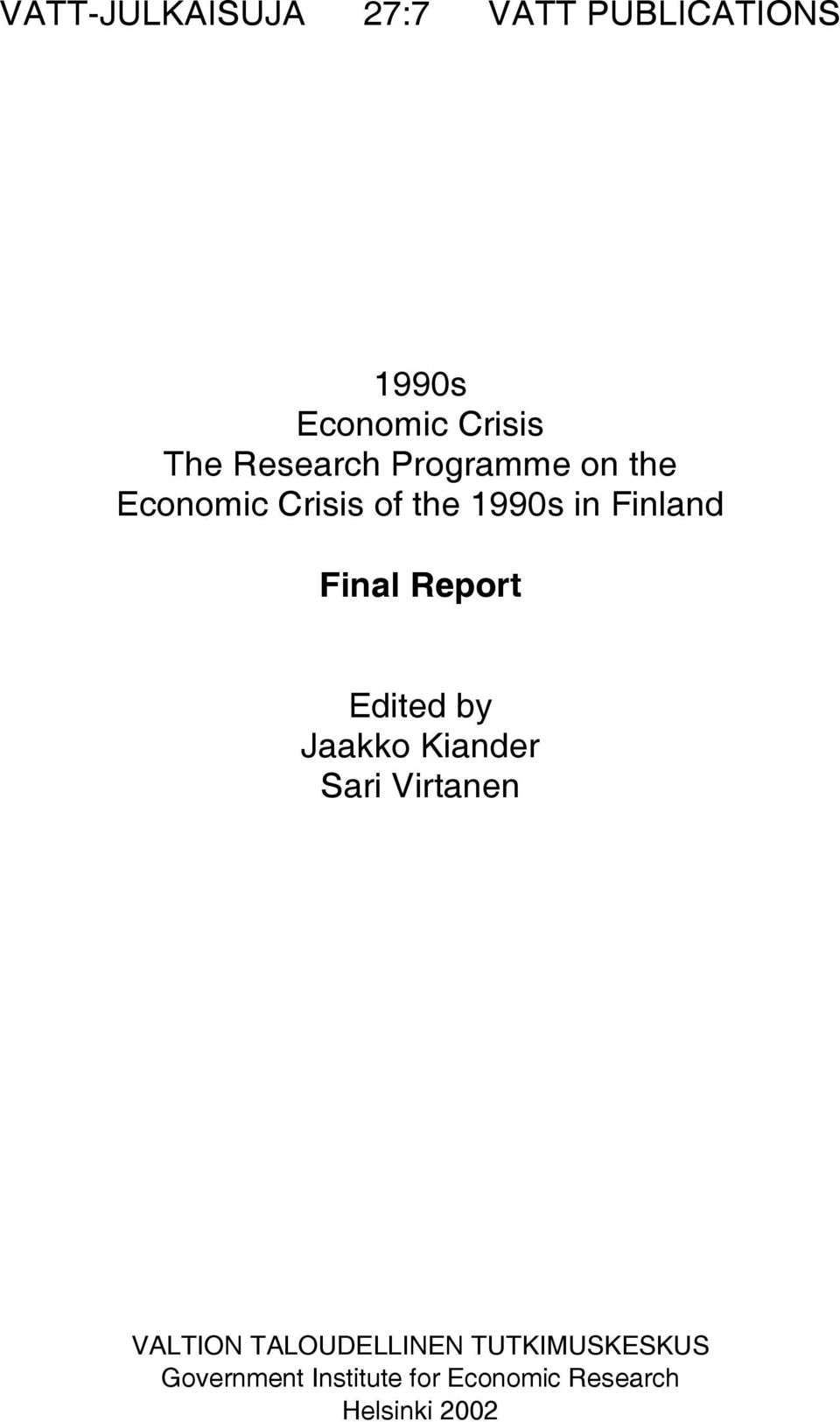 Final Report Edited by Jaakko Kiander Sari Virtanen VALTION