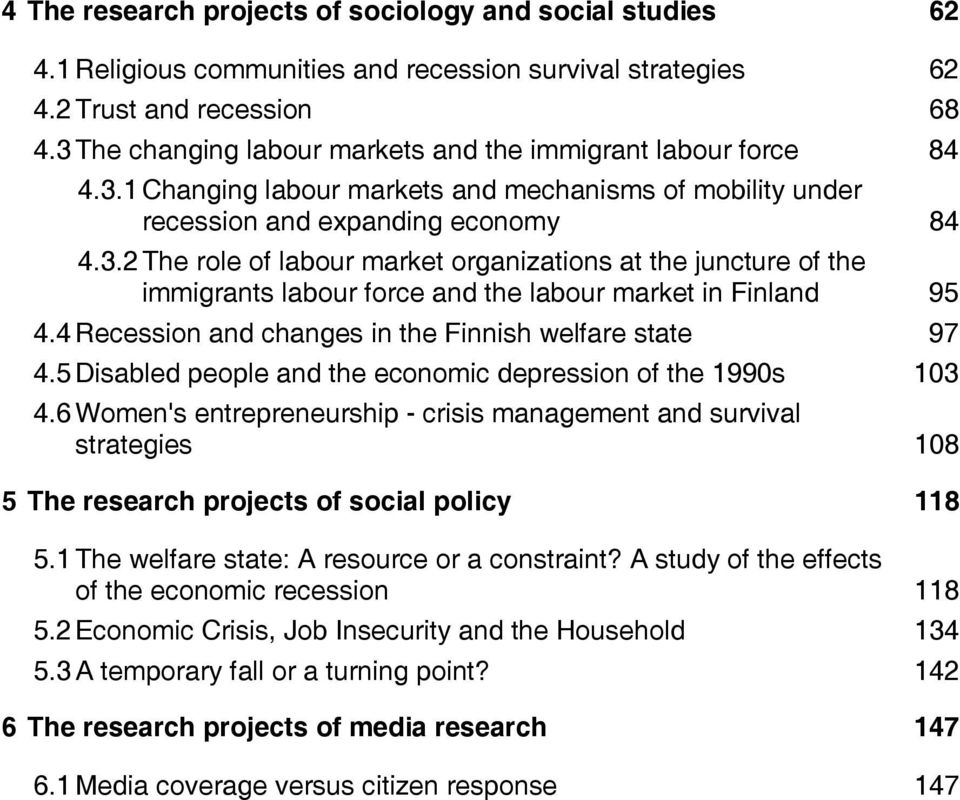4 Recession and changes in the Finnish welfare state 97 4.5 Disabled people and the economic depression of the 1990s 103 4.