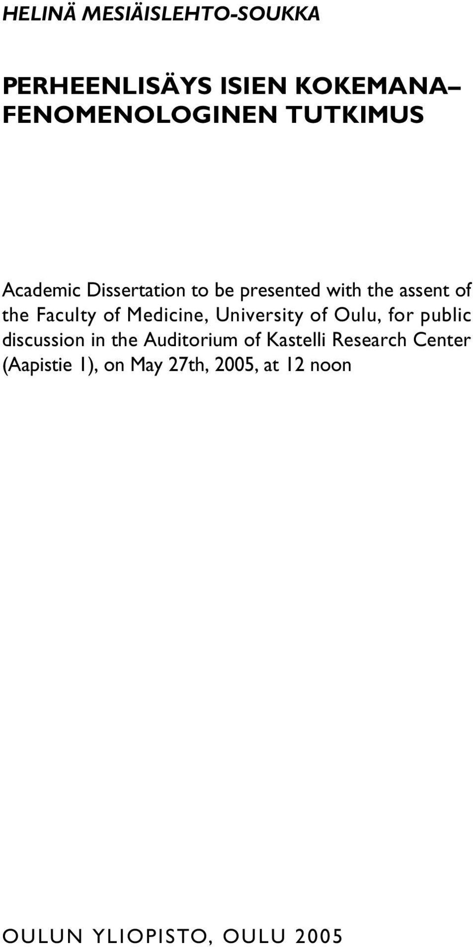 Medicine, University of Oulu, for public discussion in the Auditorium of